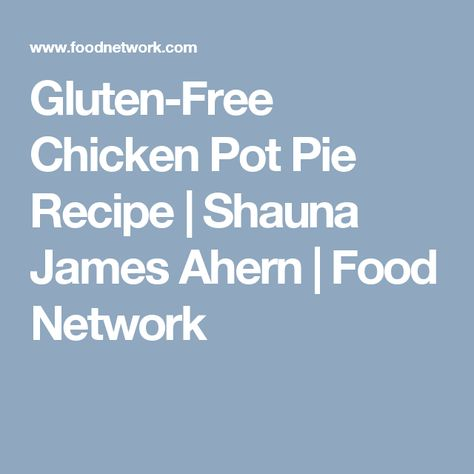 Gluten Free Chicken Pot Pie Recipe Noms Pinterest Gluten