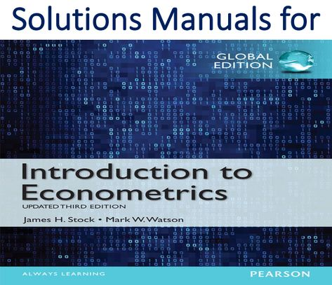 Solutions Manual For Introduction To Econometrics Update Global 3rd Edition By James H Stock Mark W Solutions Introduction Manual