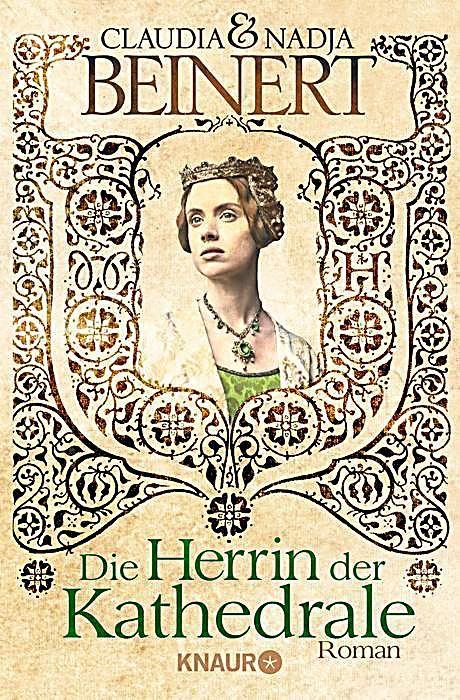 Uta Von Naumburg Band 1 Die Herrin Der Kathedrale Nadja Beinert Claudia Beinert Taschenbuch Buch In 2020 Uta Von Naumburg Bucher Und Herrin