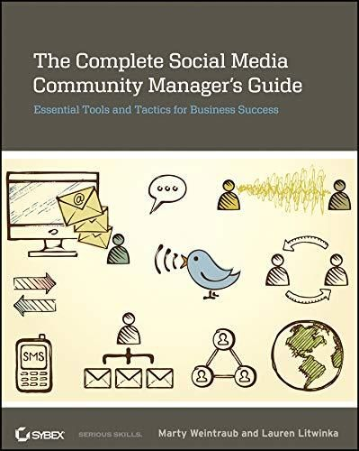 The Complete Social Media Community Manager's Guide: Essential Tools and Tactics for Business Success - Default