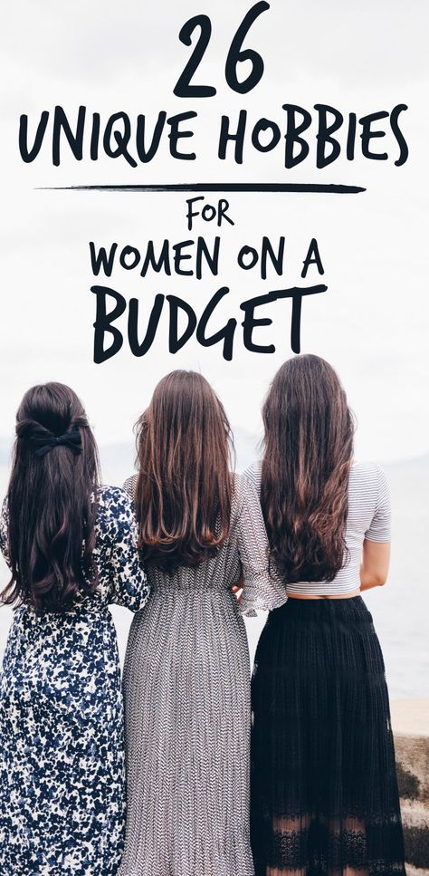 26 Unique Hobbies for Women on a Budget – ScaleitSimple