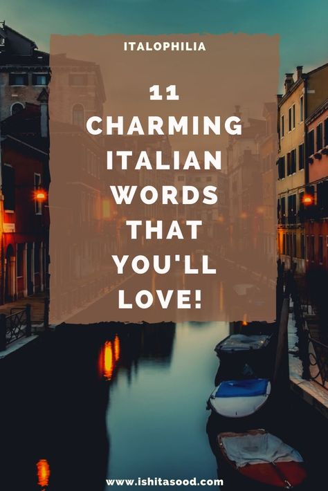 Charming Italian Words that I Love - Italophilia
