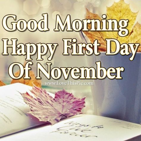 Good Morning Happy First Day Of November good morning ...