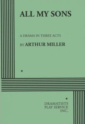 Pdf Download All My Son A Drama In Three Act Free By Arthur Miller Book Club American Literature The Theater Essay Of