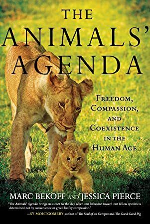 Free Read The Animals Agenda Freedom Compassion And Coexistence In The Human Age Animal Behavior Animals Coexist