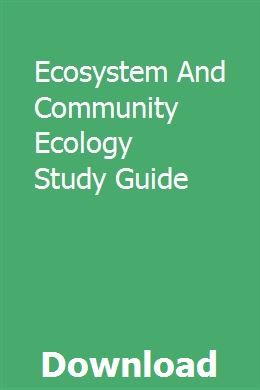 Ecosystem And Community Ecology Study Guide Study Guide World History Reading Essentials