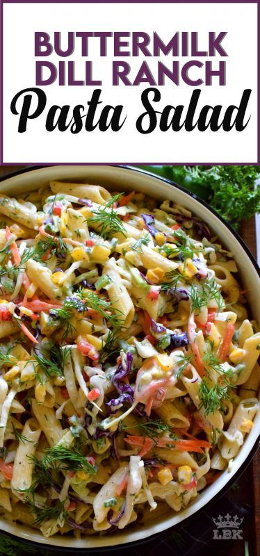 Buttermilk Dill Ranch Pasta Salad Lord Byron S Kitchen In 2020 Ranch Pasta Salad Easy Cooking Recipes Ranch Pasta