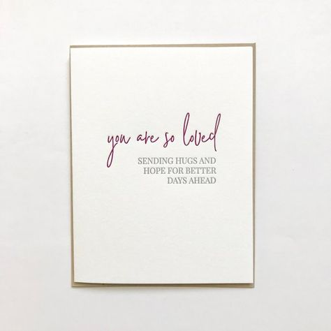 """""""You are so loved - sending hugs and hope for better days ahead""""Letterpress greeting card with kraft envelope- A2 (4.25x5.5 when folded) greeting card on 100% cotton white paper- Blank InsideMade in the USAFree shipping is included with this listing via First Class Mail."""
