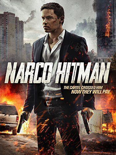 Narco Hitman 2018 Suspense Movies Hitman Action Movies