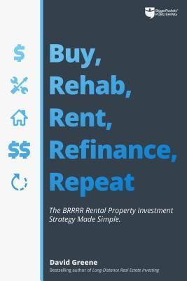 Download Pdf Brrrr Investing Made Easy How To Buy Rehab Rent Refinance And Repeat To Make The M Rental Property Investment Investment Property Investing