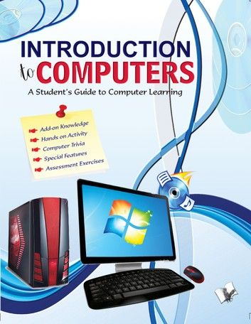 Introduction To Computers Ebook By Ms Shikha Nutiyal Rakuten Kobo Computer Basic Computer Learning What Is Computer