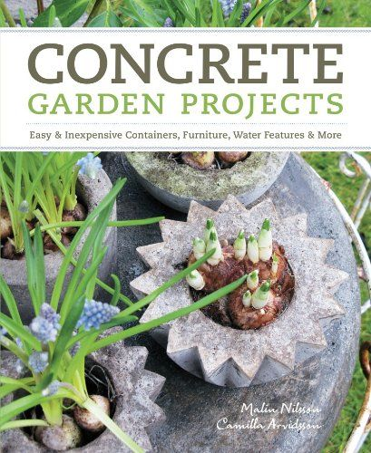 For gardeners and backyard do-it-yourselfers, concrete is a revelation. It's durable, weatherproof, impossible to steal, and it provides much-nee ...