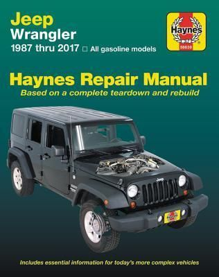Jeep Wrangler 87 17 Does Not Include Information Specific To Diesel Models By Haynes Publishing In 2020 Jeep Wrangler Jeep Repair Manuals