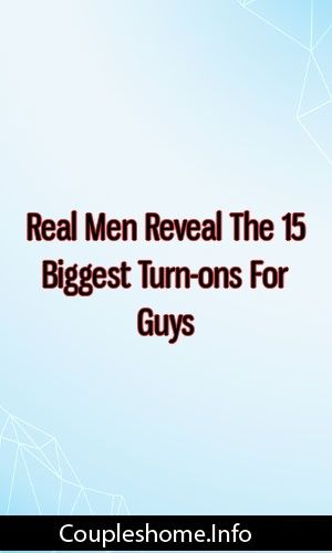 What are guys biggest turn ons