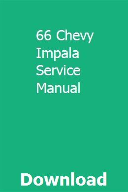 66 Chevy Impala Service Manual With Images Repair Manuals