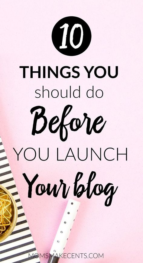 13 Things to Do Before You Launch Your Blog