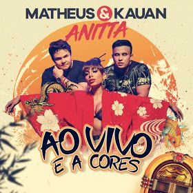 Matheus Kauan Anitta Ao Vivo E A Cores Com Imagens