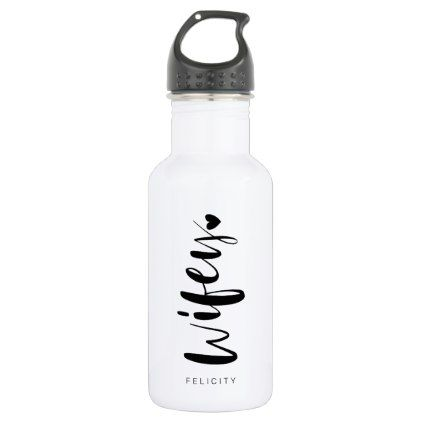 Wifey Love Stylish Black Brush Script Typographic Stainless Steel Water Bottle Zazzle Com Water Bottle Water Bottle Decal Wedding Water Bottles