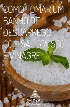 Como Tomar Um Banho De Descarrego Com Sal Grosso E Vinagre Banho Sal Grosso Banho De Ervas E Sal Grosso