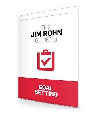 The Jim Rohn Guide To Goal Setting Goal Setting Jim Rohn Goals