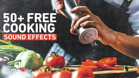 50+ Free Cooking Sound Effects for Food Videos