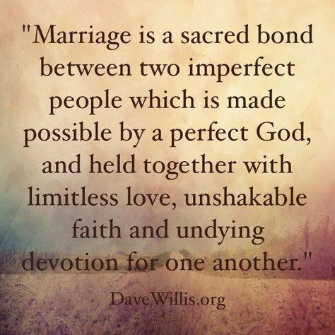 Marriage is a sacred bond between two imperfect people which ...