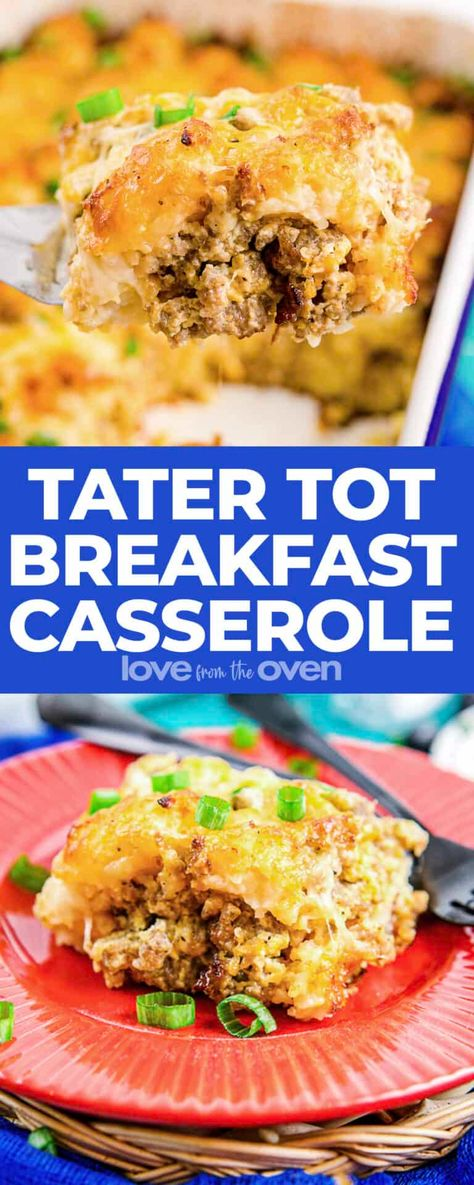 Tater Tot Breakfast Casserole • Love From The Oven