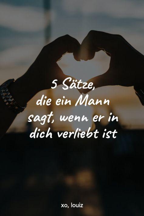 5 Sätze, die ein Mann sagt, wenn er in dich verliebt ist | xo, louiz | #liebe #dating #partnerschaft