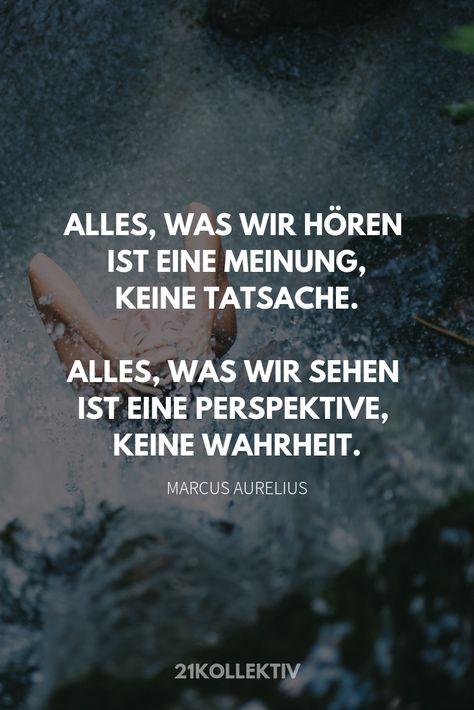 Alles, was wir hören ist eine Meinung, keine Tatsache. Alles, was wir sehen ist eine Perspektive, keine Wahrheit. // Besuche unsere Webseite für mehr tolle #Sprüche die dir einen #Motivation Boost geben!