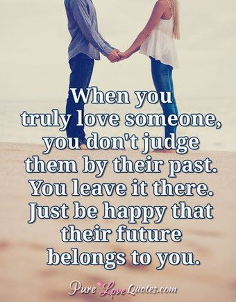 Love Quotes From Purelovequotes Com My Past Quotes Past Quotes You Are Perfect Quotes