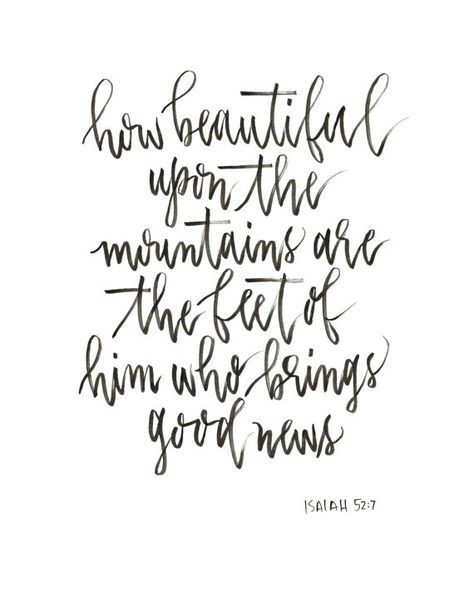 """Calligraphy print - """"How beautiful upon the mountain are the feet of those who bring good news"""" Bible verse, Isaiah 52:7"""