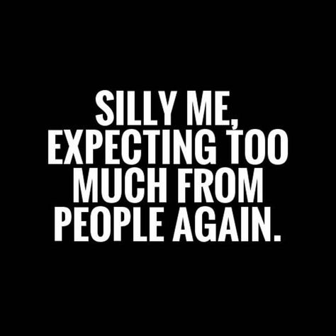 Disappointment Quotes for Him Friendship Quotes - Quotes Pin Motivational Quotes, Funny Quotes, Inspirational Quotes, Sad Sayings, Fml Quotes, Effort Quotes, Wisdom Sayings, Depressing Quotes, Unique Quotes