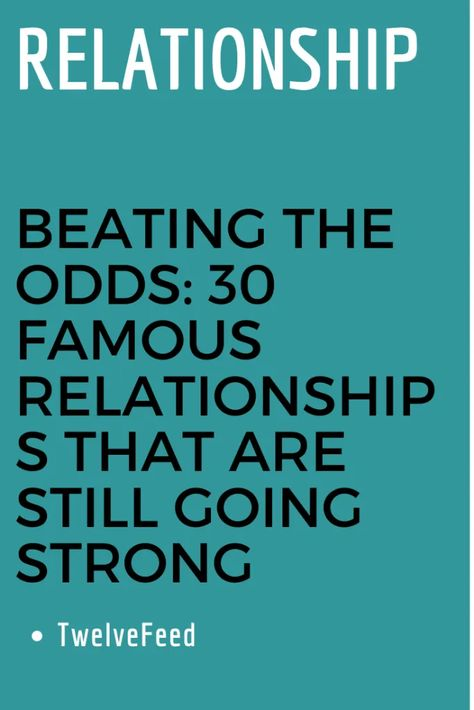 Beating The Odds: 30 Famous Relationships That Are Still Going Strong – Twelve Feeds    - #relationship #relationshipgoals #relationshipqoutes #relationshipmemes #relationshipgoalscute #relationshipgoalspictures #female #quotes #entertainment #couple #couplegoals #marriage #love #lovequotes #loveislove #lovetoknow #boyfriend #boy #girl #relation #loverelationship #relationshipadvice #relationshiptips #relationshiparticles #dating #datingguide #singles #singlewomen #singlemen #howdating #fordatin