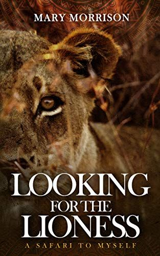 Pdf Looking For The Lioness A Safari To Myself Download Ebook Here Ebookmedia Collection Free Books Online Lioness Book Deals