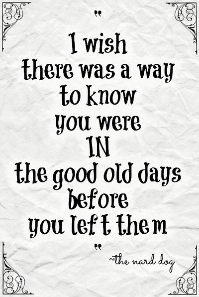 Relive Sweet Memories With With These Good Old Days Quotes Enkiquotes Childhood Quotes Old Memories Quotes Childhood Memories Quotes