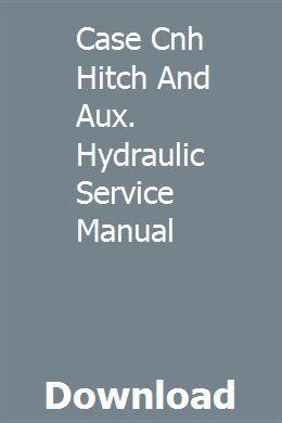 Case Cnh Hitch And Aux Hydraulic Service Manual Repair Manuals