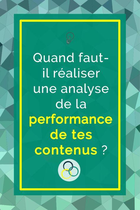Quand faut-il réaliser une analyse de la performance de tes contenus ?