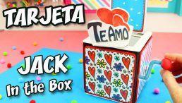 TARJETA Te Amo JACK IN THE BOX