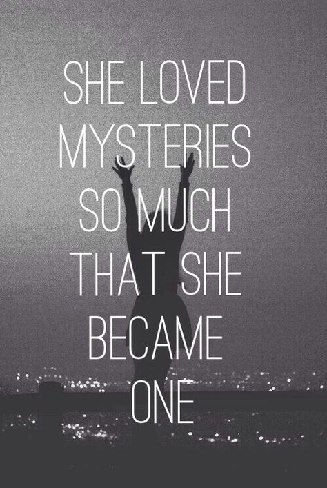 She loved mysteries so much that she  became one.