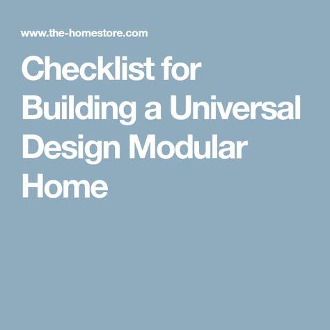 Checklist For Building A Universal Design Modular Home Universal Design Modular Homes Home Buying Checklist