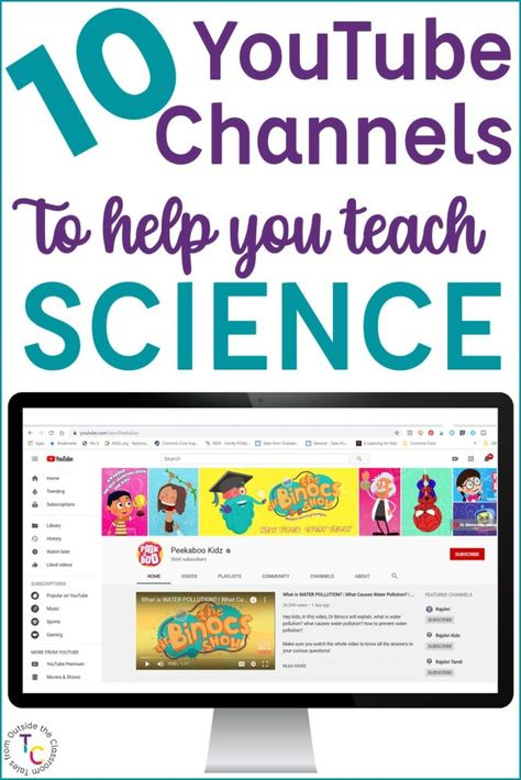 10 YouTube Channels to Help you Teach with Science Videos