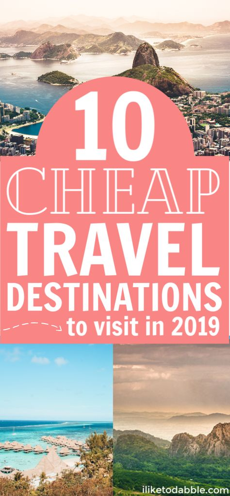 Cheap travel destinations to visit in 2019. Cheap international destinations. Budget travel tips. Save money on travel. Travel hacking. #cheaptravel #budgettravel