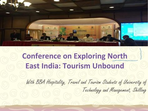 """Look East Business Show 2015"" conference attends by BBA in Hospitality, Travel and tourism students of UTM Shillong to understands the aspects of Travel agency and North East India departments"