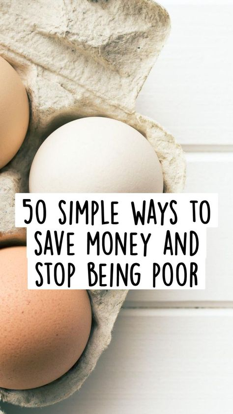 50 simple ways to save money and stop being poor