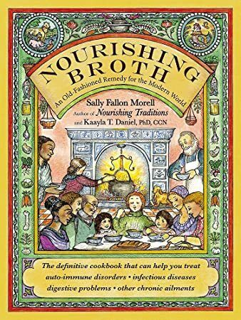 Pdf Free Nourishing Broth An Old Fashioned Remedy For The Modern
