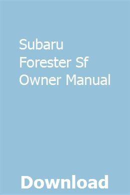 Subaru Forester Sf Owner Manual Subaru Forester Owners Manuals Subaru