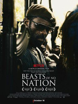 Beasts Of No Nation Film Complet En Streaming Vf Beasts Of No Nation Movie Posters Badass Movie