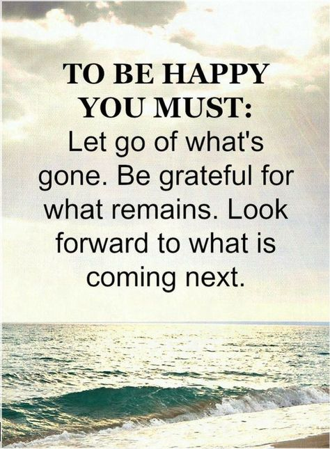 Quotes The recipe for happiness is simple, you need to learn to let go of what has gone,  - Quotes