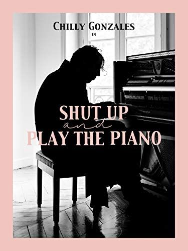Shut Up And Play The Piano Shut Play Piano Halt Den Mund Dokumentarfilme Konzerthaus