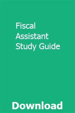 Fiscal Assistant Study Guide | thenrebechlia | Study, Crash